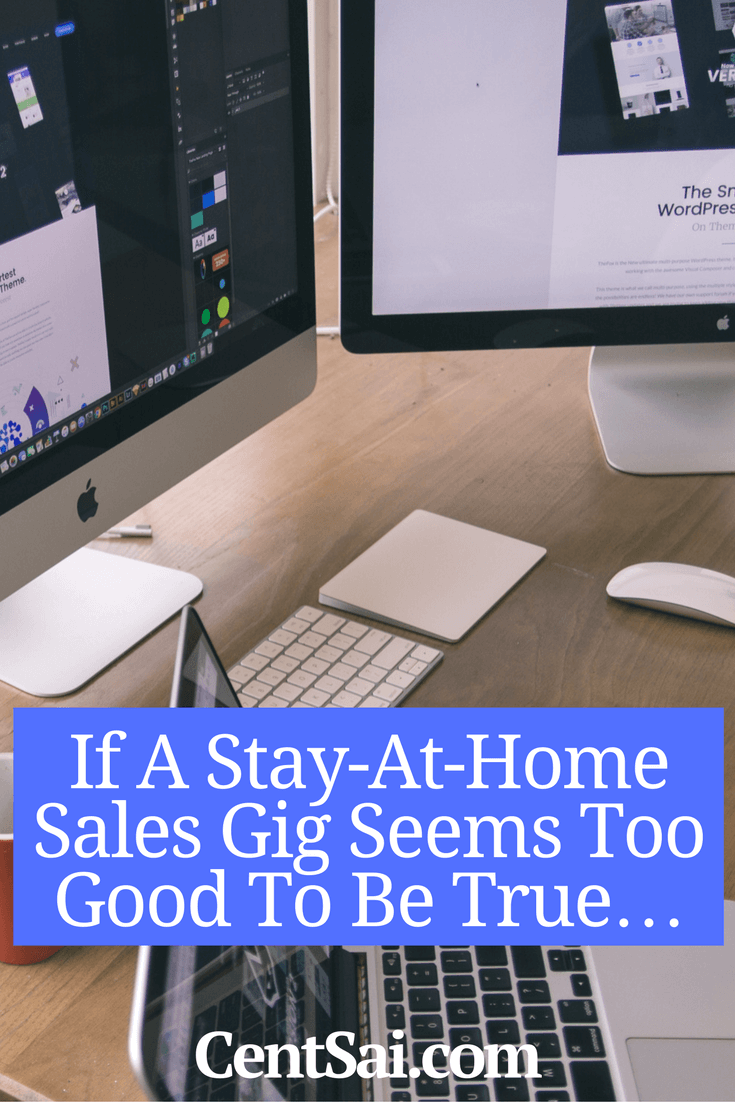 If A Stay-At-Home Sales Gig Seems Too Good To Be True…