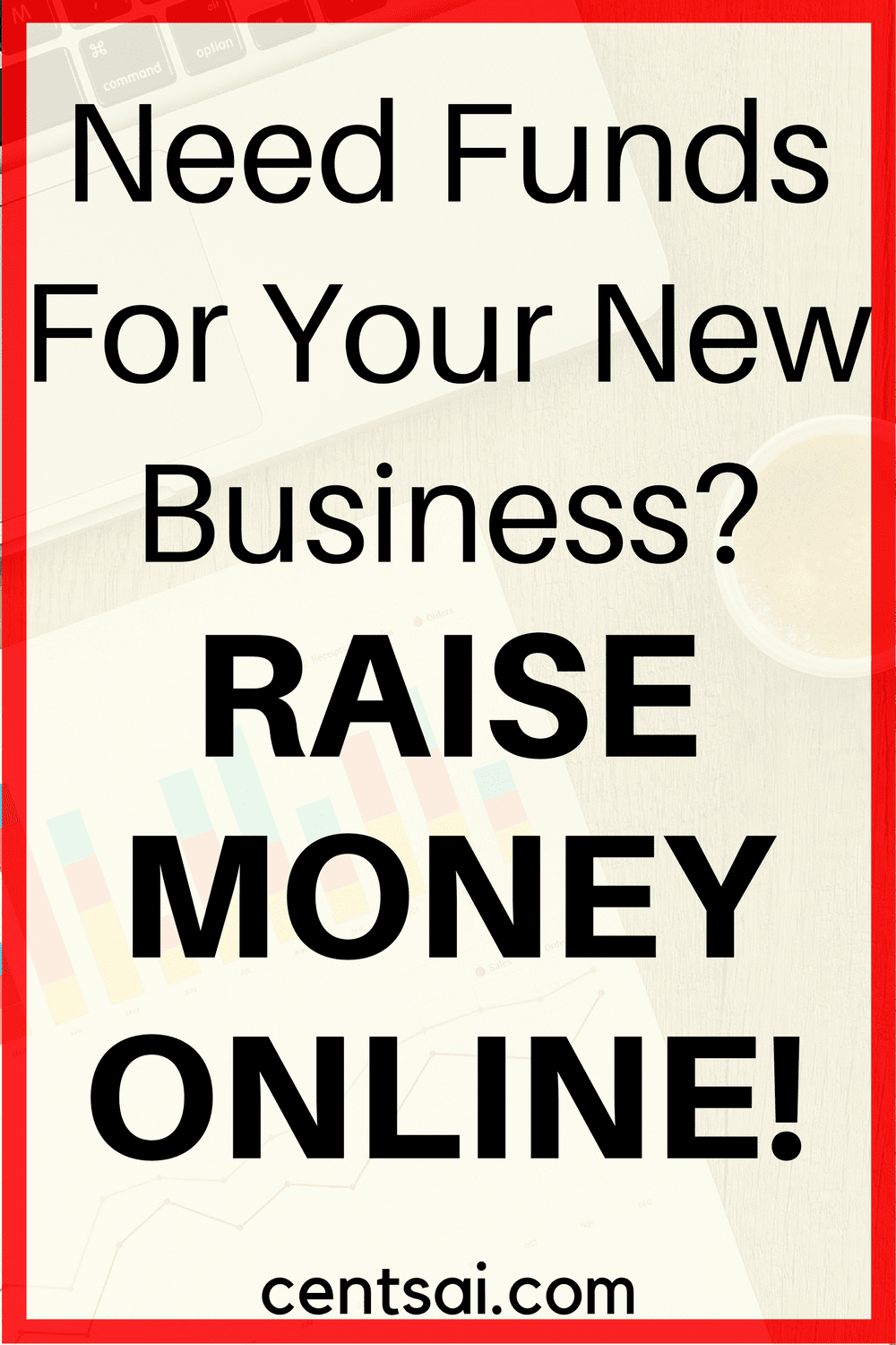 Need Funds For Your New Business? Raise Money Online!