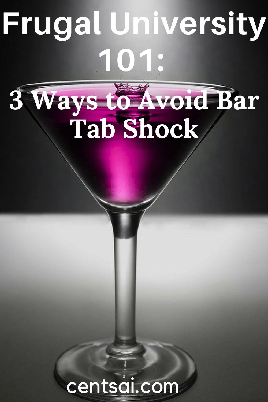 Frugal University 101: 3 Ways to Avoid Bar Tab Shock