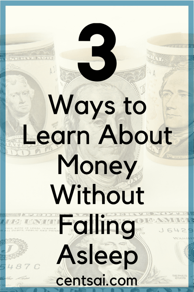 3 Ways to Learn About Money Without Falling Asleep. If you want to learn about money management, but feel intimidated by all the jargon, we've got some tips for you!