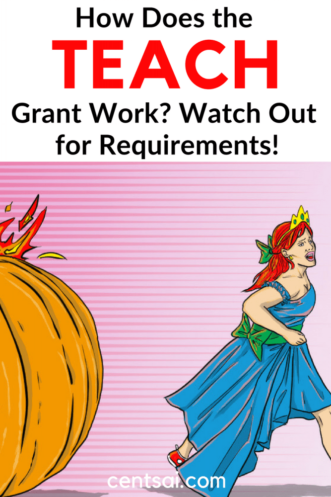 How Does the TEACH Grant Work? Watch Out for Requirements! Want to go into teaching, but worried you won't be able to make ends meet? You may qualify for the TEACH grant. Just make sure to meet all the requirements. #education