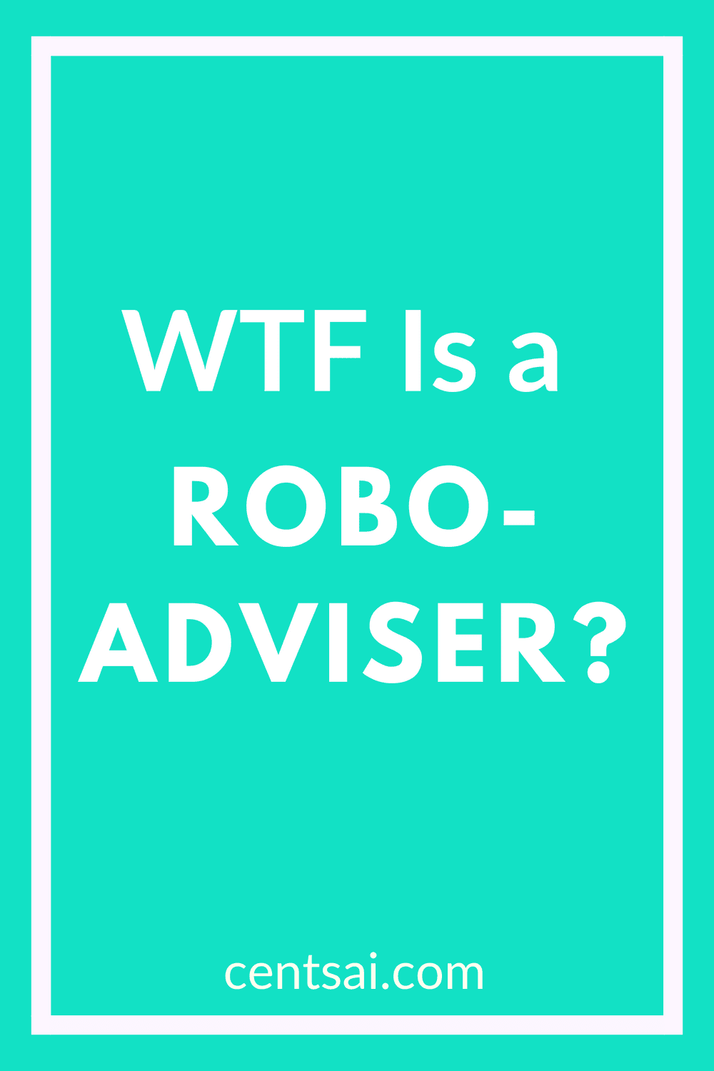 WTF Is a Robo-Adviser? Can robots fix your money woes? Well, maybe they can't fix everything, but they can help out. Get the lowdown on what robo-advisers are and how they work. #roboadviser #roboadvisorinvesting