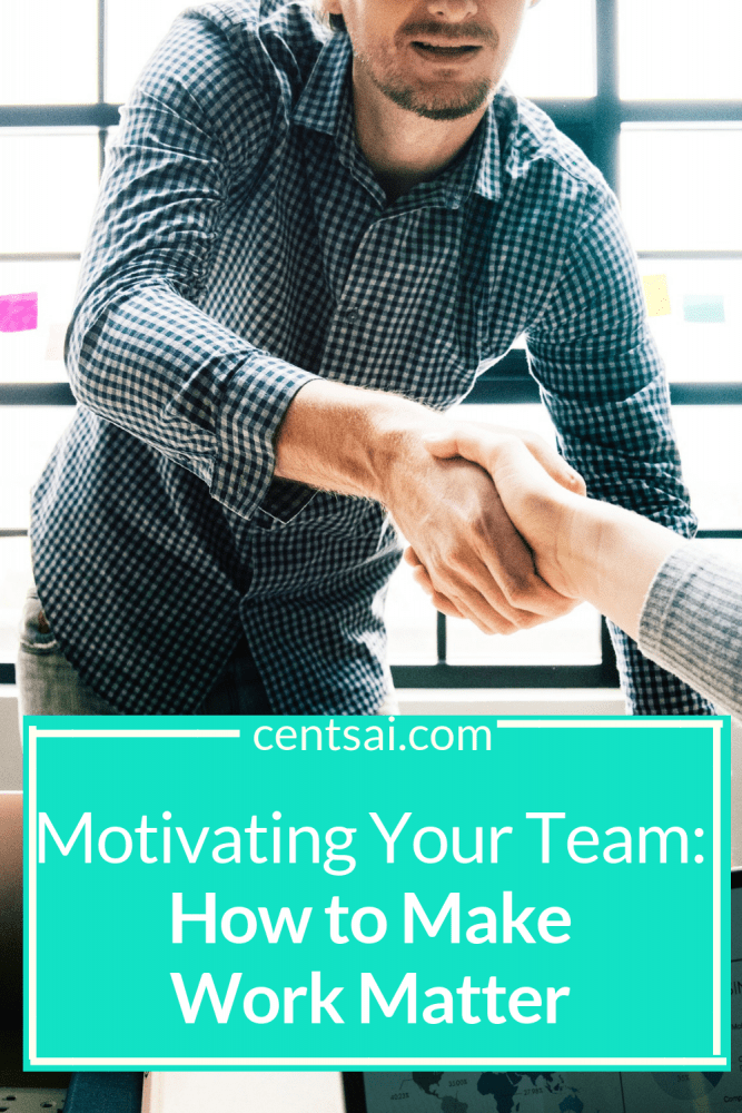 Motivating Your Team: How to Make Work Matter. Do you struggle with motivating your team? We've got you covered. Check out these tips for creating a productive, motivating work environment. #EntrepreneurshipBlogs #FeaturedPartner